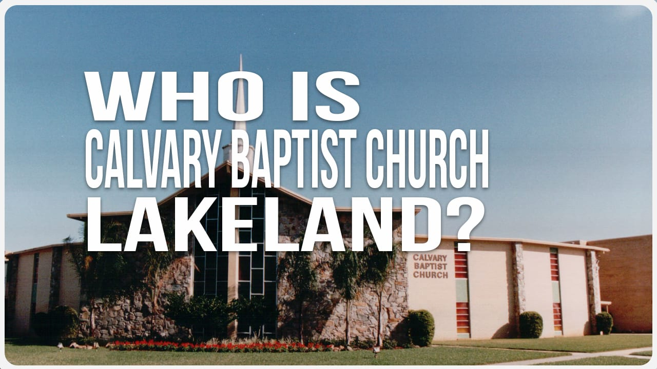 cbc_who_is_calvary_baptist_church_lakeland_ film_overlay