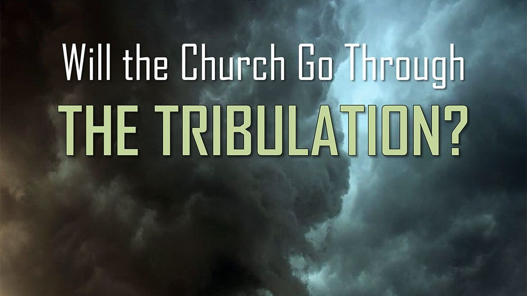 CBC_2021_01_24_PM_will_the_church_go_through_the_tribulation_Outline_Thumbnail_1920x1080