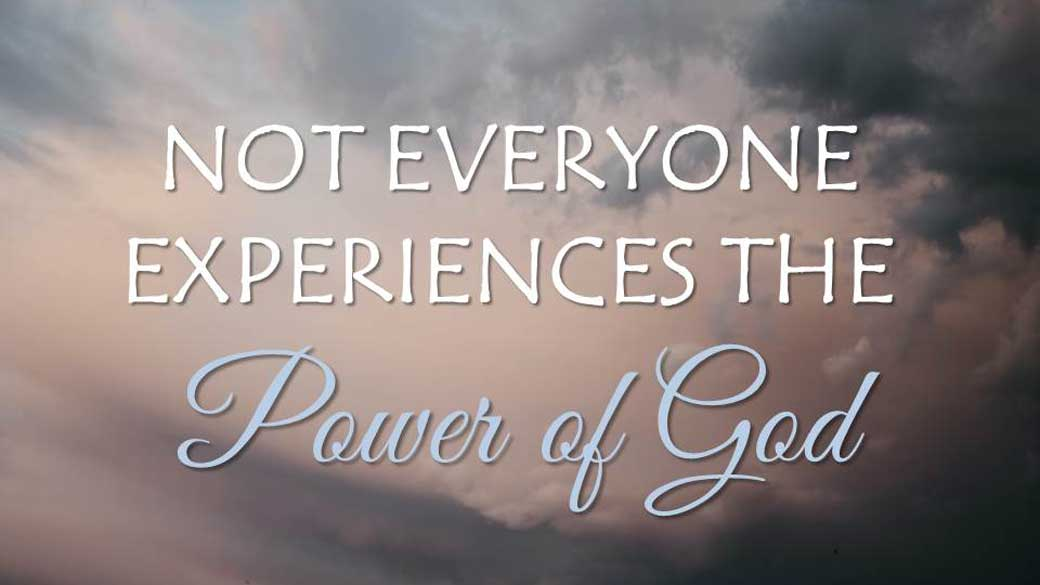 CBC_2021_03_21_Not_Everyone_Experience_the_Power_of_-God_Outline_Thumbnail_1920x1080