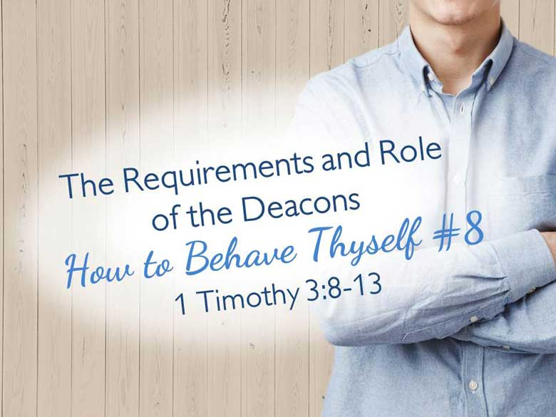 CBC_2021_04_14_requirements_and_roles_of_the_deacons_Outline_Thumbnail_1920x1080